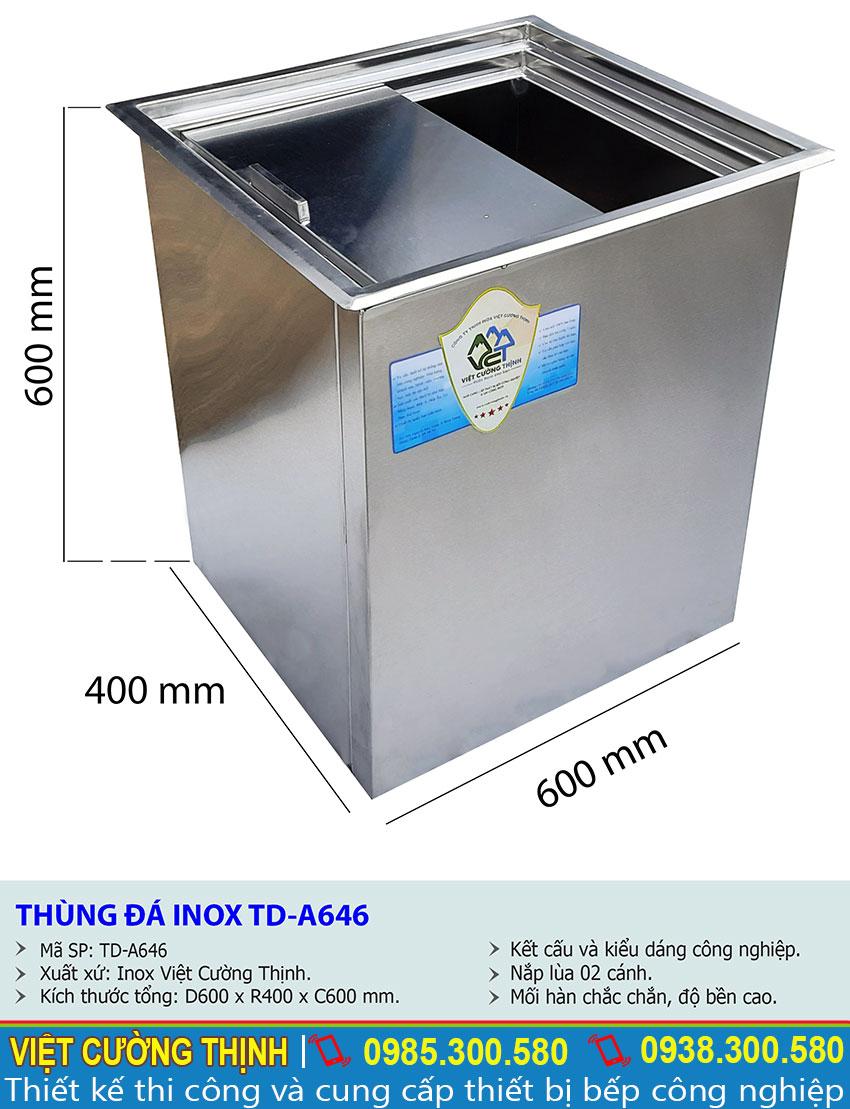 Thông số kỹ thuật Thùng đá inox TD-A646