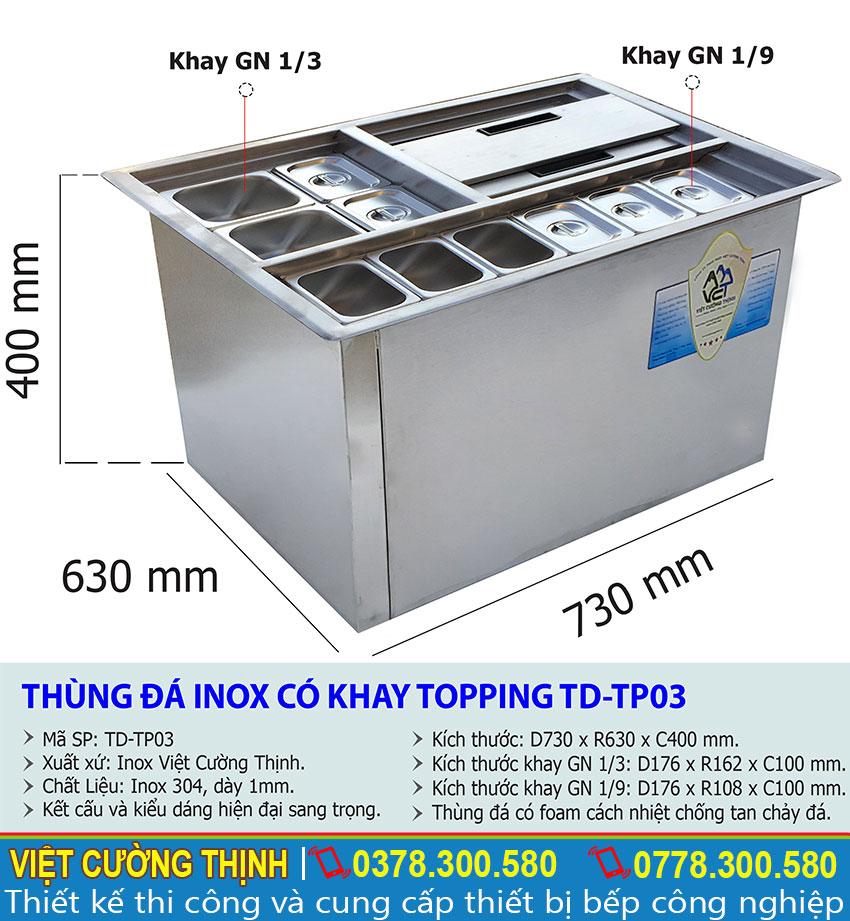 Thông số kỹ thuật thùng đá inox có khay topping TD-TP03